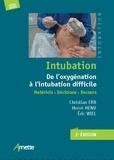 Christian Erb et Hervé Menu - Intubation - De l'oxygénation à l'intubation difficile.