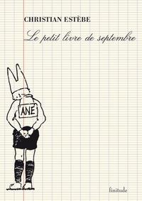 Christian Estèbe - Le petit livre de septembre.