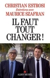 Christian Estrosi et Maurice Szafran - Il faut tout changer !.