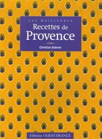 Christian Etienne - Les meilleures recettes de Provence.