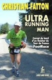 Christian Fatton - Ultra running man - Carnet de bord d'un finisher du Tour de France FootRace.