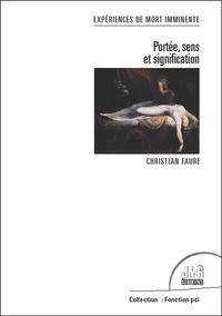 Christian Faure - Expérience de mort imminente - Portée, sens et signification.