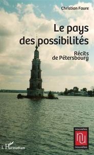 Téléchargement gratuit de notes de livre Le pays des possibilités  - Récits de Pétersbourg 9782140143281 MOBI (French Edition) par Christian Faure