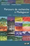 Christian Feller et Frédéric Sandron - Parcours de recherche à Madagascar - L'IRD-Orstom et ses partenaires. 1 DVD