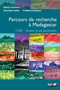 Christian Feller et Frédéric Sandron - Parcours de recherche à Madagascar - L'IRD-Orstom et ses partenaires.