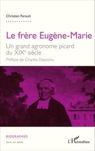 Checkpointfrance.fr Le frère Eugène-Marie - Un grand agronome picard du XIXe siècle Image