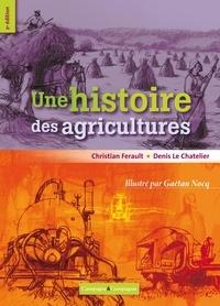 Christian Ferault et Denis Le Chatelier - Une histoire des agricultures.