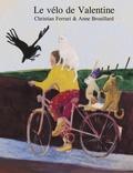 Christian Ferrari et Anne Brouillard - Le vélo de Valentine.