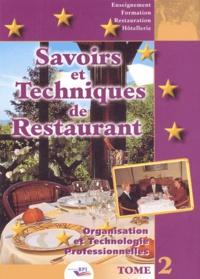 Christian Ferret - Savoirs et techniques de restaurant. - Tome 2, Organisation et technologies professionnelles.