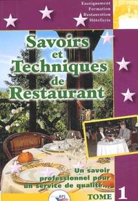 Christian Ferret - Savoirs et techniques de restaurant - Tome 1 Un savoir professionnel pour un service de qualité....