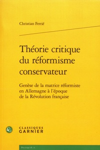 Théorie critique du réformisme conservateur - Genèse de la matrice réformiste en Allemagne à lépoque de la Révolution française.pdf