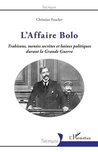 Laffaire Bolo - Trahisons, menées secrètes et haines politiques durant la Grande Guerre.pdf