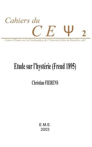 Christian Fierens - Cahiers du Cepsy N° 2 : Etude sur l'hystérie (Freud 1895).
