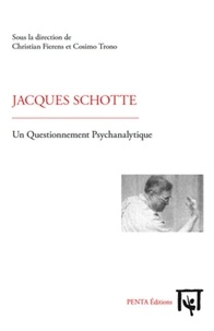 Christian Fierens et Cosimo Trono - Jacques Schotte - Un Questionnement Psychanalytique.