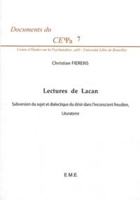 Christian Fierens - Lectures de Lacan - Subversion du sujet et dialectique du désir dans l'inconscient freudien ; Lituraterre.