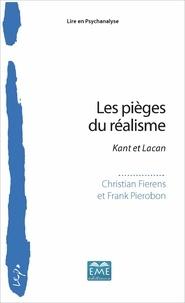 Christian Fierens et Frank Pierobon - Les pièges du réalisme - Kant et Lacan.