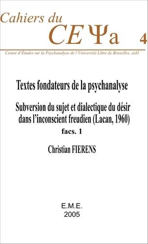 Textes fondateurs de la psychanalyse. Subversion du sujet et dialectique du désir dans l'inconscient freudien (Lacan, 1960) : Fascicule 1