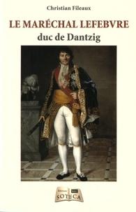 Ucareoutplacement.be Le maréchal Lefebvre, duc de Dantzig (1755-1820) Image