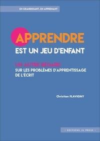 Christian Flavigny - Apprendre est un jeu d'enfant - Un autre regard sur les problèmes d'apprentissage.
