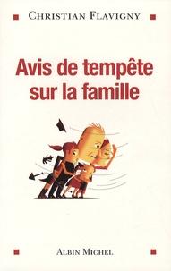 Christian Flavigny - Avis de tempête sur la famille.