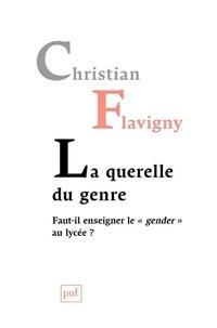 Christian Flavigny - La querelle du genre - Faut-il enseigner le gender au lycée ?.