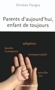 Christian Flavigny - Parents d'aujourd'hui, enfants de toujours.