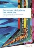 Christian Flèche - Décodage biologique des maladies - L'encyclopédie des correspondances symptômes-émotions.