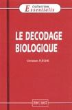 Christian Flèche - Le décodage biologique.