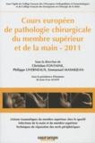 Christian Fontaine et Philippe Liverneaux - Cours européen de pathologie chirurgicale du membre supérieur et de la main.
