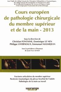 Christian Fontaine et Dominique Le Nen - Cours européen de pathologie chirurgicale du membre supérieur et de la main.