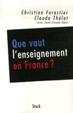 Christian Forestier et Claude Thélot - Que vaut l'enseignement en France ? - Les conclusions du Haut Conseil de l'évaluation de l'école.