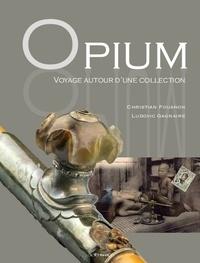 Christian Fouanon et Ludovic Gagnaire - Opium - Voyage autour d'une collection.