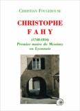Christian Fougerouse - Christophe Fahy (1748-1816) premier maire de Messimy en Lyonnais.