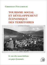 Christian Fougerouse - Tourisme social et développement économique des territoires : le cas des associations en pays lyonnais.