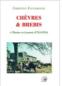 Christian Fougerousse - Chèvres et brebis à Thurins en lyonnais (1734-1914).