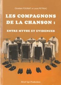 Christian Fouinat et Louis Pétriac - Les Compagnons de la Chanson : entre mythe et évidences.