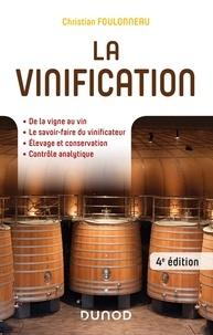 Christian Foulonneau - La vinification - 4e éd..