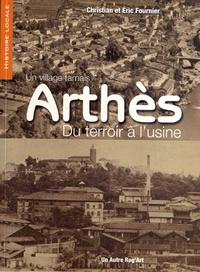Christian Fournier et Eric Fournier - Arthès, du terroir à l'usine - Un village tarnais.