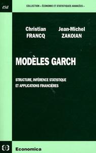 Christian Francq et Jean-Michel Zakoian - Modèles Garch - Structure, inférence statistique et applications financières.