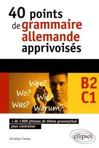 Christian Frenes - 40 points de grammaire allemande apprivoisés B2-C1.