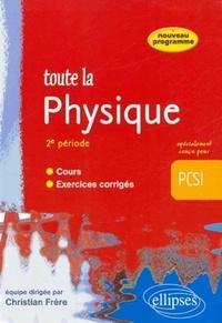 Christian Frère - Toute la physique 2e période PCSI.