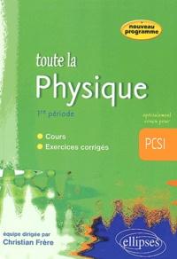 Christian Frère et Dominique Blois - Toute la physique première période PCSI.