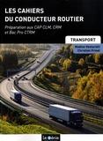 Christian Frinel et Nadine Venturelli - Les cahiers du conducteur routier - Préparation au CAP CLM, CRM et Bac Pro CTRM.