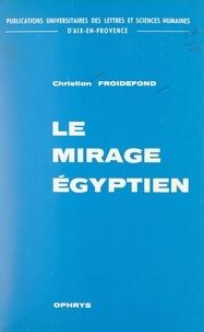 Christian Froidefond et  Université des lettres et scie - Le mirage égyptien dans la littérature grecque, d'Homère à Aristote.