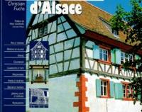 Christian Fuchs et Thierry Fischer - Les maisons d'Alsace.