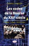 Christian Gaignault - Les codes de la Bourse du XXIe siècle - Langage, usages, personnages.