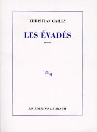 Christian Gailly - Les évadés.