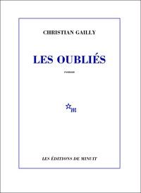 Christian Gailly - Les oubliés.