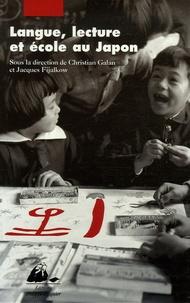 Christian Galan et Jacques Fijalkow - Langue, lecture et école au Japon.