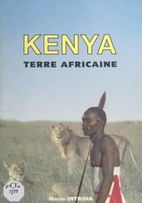 Christian Galdera et Mario Introïa - Kenya - Terre africaine.